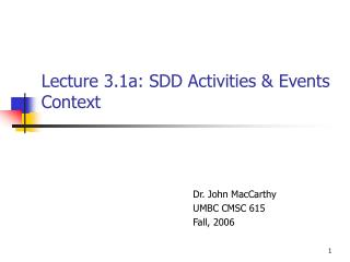 Lecture 3.1a: SDD Activities & Events Context