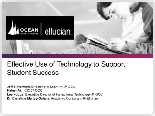 IT's Perspective on Student Success Hatem Akl Chief Information Office Ocean County College