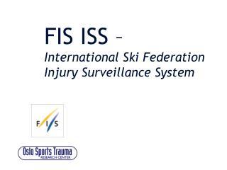 FIS ISS – International Ski Federation Injury Surveillance System