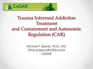 Trauma Informed Addiction Treatment  and Containment and Autonomic Regulation (CAR)