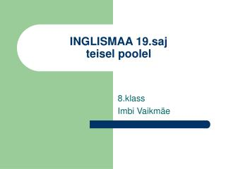 INGLISMAA 19.saj  teisel poolel