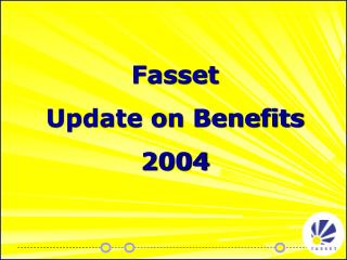 Fasset Update on Benefits 2004
