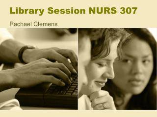 Library Session NURS 307