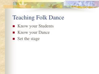Teaching Folk Dance