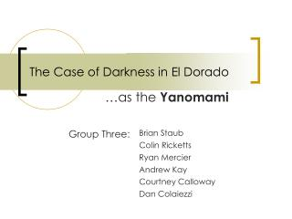 The Case of Darkness in El Dorado