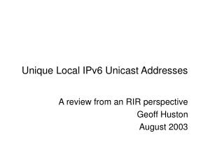Unique Local IPv6 Unicast Addresses