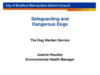 Safeguarding and  Dangerous Dogs