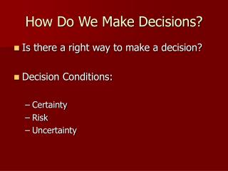 How Do We Make Decisions?