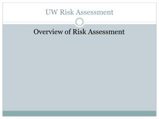 UW Risk Assessment