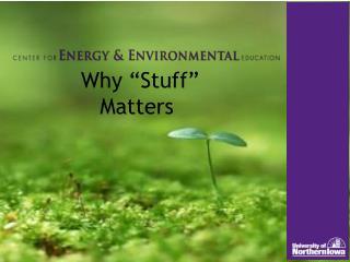 """Why """"Stuff"""" Matters"""