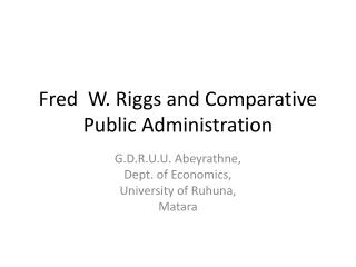 Fred  W. Riggs and Comparative Public Administration