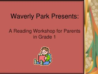 Waverly Park Presents: A Reading Workshop for Parents in Grade 1