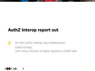 AuthZ Interop  report out