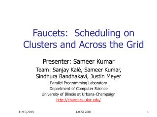 Faucets:  Scheduling on Clusters and Across the Grid