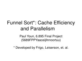 Funnel Sort: Cache Efficiency and Parallelism