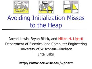 Avoiding Initialization Misses  to the Heap