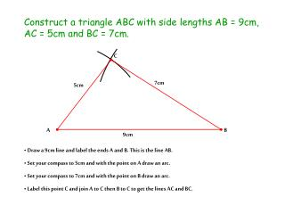 Construct a triangle ABC with side lengths AB = 9cm, AC = 5cm and BC = 7cm.