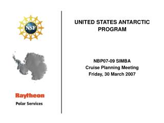 UNITED STATES ANTARCTIC PROGRAM NBP07-09 SIMBA Cruise Planning Meeting Friday, 30 March 2007