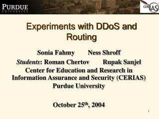 Sonia Fahmy        Ness Shroff Students : Roman Chertov        Rupak Sanjel