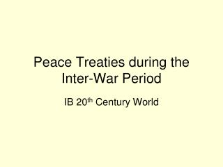 Peace Treaties during the Inter-War Period
