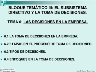 6.1 LA TOMA DE DECISIONES EN LA EMPRESA. 6.2 ETAPAS EN EL PROCESO DE TOMA DE DECISIONES.