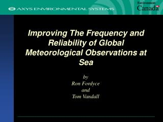 Improving The Frequency and Reliability of Global Meteorological Observations at Sea by