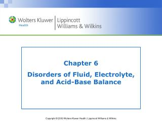 Chapter 6 Disorders of Fluid, Electrolyte, and Acid-Base Balance