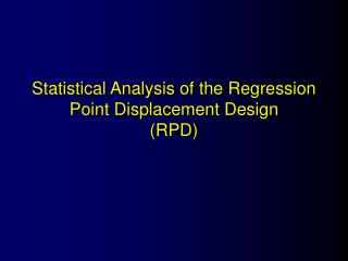 Statistical Analysis of the Regression Point Displacement Design (RPD)