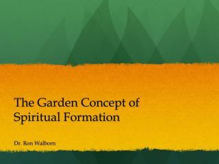 The Garden Concept of  Spiritual Formation