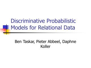 Discriminative Probabilistic Models for Relational Data