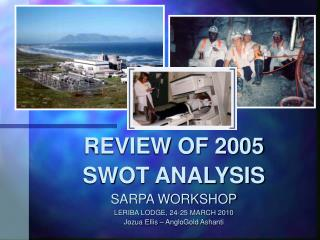 REVIEW OF 2005 SWOT ANALYSIS SARPA WORKSHOP LERIBA LODGE, 24-25 MARCH 2010