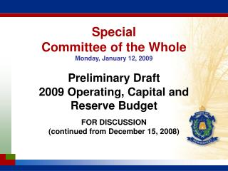 Special  Committee of the Whole Monday, January 12, 2009 Preliminary Draft