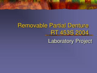Removable Partial Denture  RT 453S 2004
