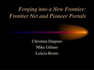 Forging into a New Frontier: Frontier Net and Pioneer Portals