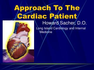Approach To The Cardiac Patient