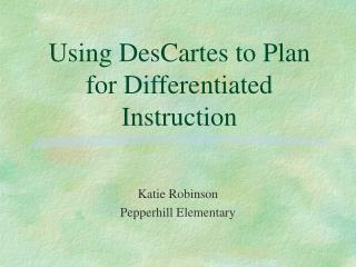Using DesCartes to Plan for Differentiated Instruction