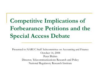 Competitive Implications of Forbearance Petitions and the Special Access Debate