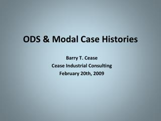 ODS & Modal Case Histories