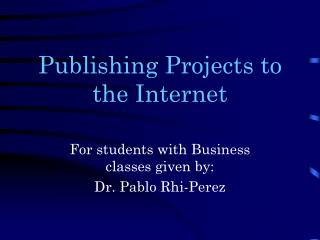 Publishing Projects to the Internet