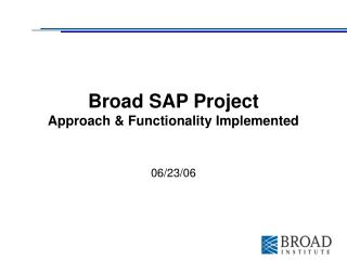 Broad SAP Project Approach & Functionality Implemented