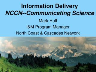 Information Delivery NCCN--Communicating Science