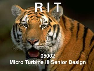 R I T 05002 Micro Turbine III Senior Design