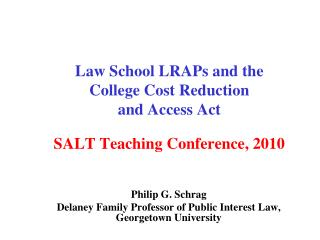 Law School LRAPs and the College Cost Reduction  and Access Act  SALT Teaching Conference, 2010