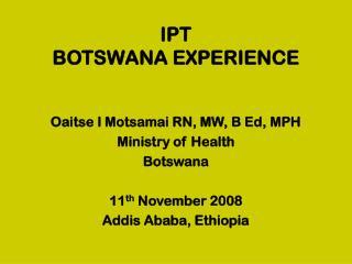 IPT  BOTSWANA EXPERIENCE