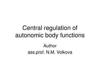 Central regulation of autonomic body functions
