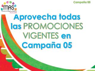 Aprovecha todas las  PROMOCIONES VIGENTES  en Campaña 05