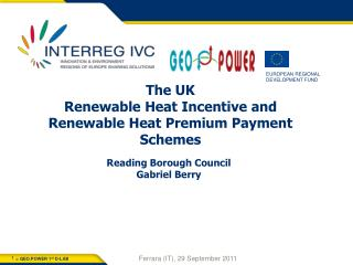 The UK  Renewable Heat Incentive and  Renewable Heat Premium Payment  Schemes