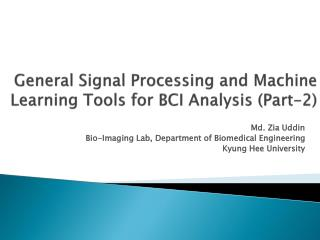 General Signal Processing and Machine Learning Tools for BCI Analysis (Part-2)