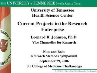 University of Tennessee Health Science Center Current Projects in the Research Enterprise
