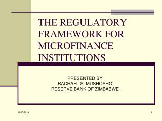 THE REGULATORY FRAMEWORK FOR MICROFINANCE INSTITUTIONS